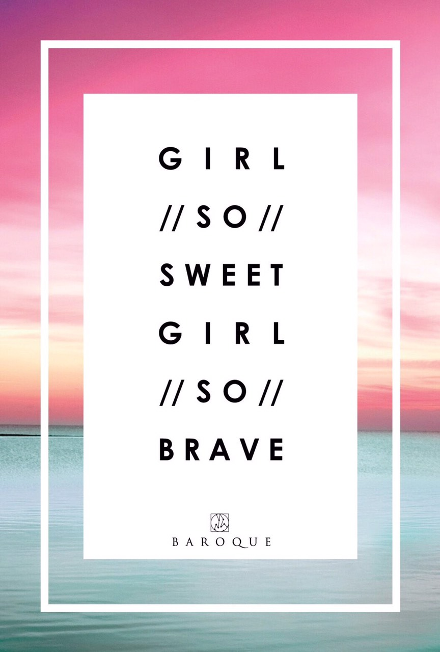 GIRL //SO// SWEET GIRL //SO// BRAVE
